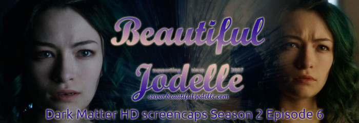 Beautiful Jodelle News - Dark Mattter Season 2 Episode 6 screencaps