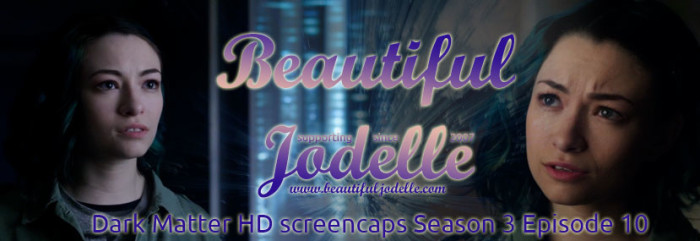 Jodelle Ferland - Dark Matter Season 3 Episode 10 HD screencaps - Beautiful Jodelle News