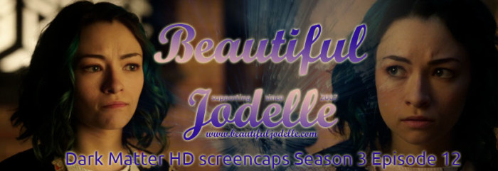 Jodelle Ferland - Dark Matter Season 3 episode 12 HD screencaps - Beautiful Jodelle News